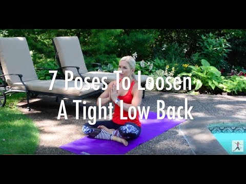 7 Yoga Poses To Loosen A Tight Lower Back