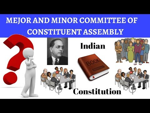 Major and Minor Committee of Constituent Assembly