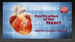 Mufti Ismail Menk - Purification of the Heart