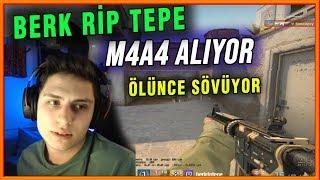 BERK RİP TEPE M4A4 E KÜFÜR EDİYOR