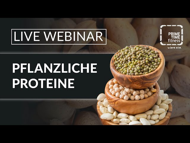 Pflanzliche Proteine (live Webinar)