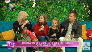 Teo Show (20.12.2018) - Radu Sarbu, ex O-Zone, sotia lui si cei 3 copii isi fac vlog de fa ...