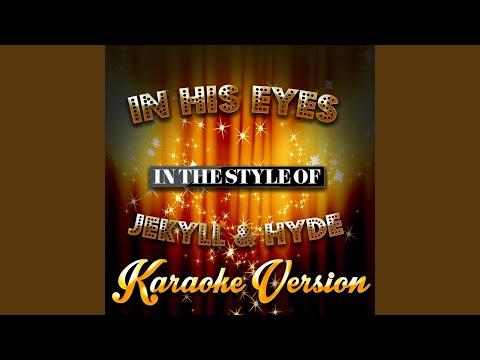 In His Eyes (In the Style of Jekyll & Hyde) (Karaoke Version)