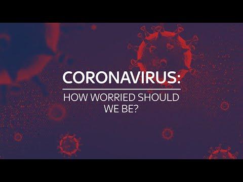 Coronavirus: How worried should we be?