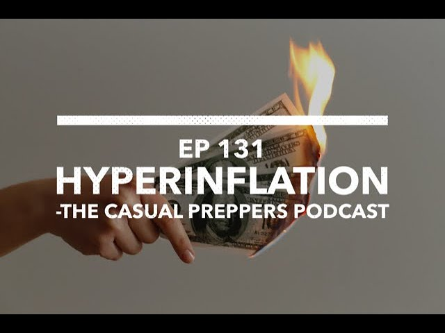 Hyperinflation - Ep 131