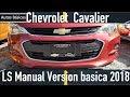 Chevrolet Cavalier 2018 LS version basica