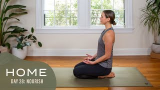 Home - Day 28 - Nourish  |  30 Days of Yoga With Adriene