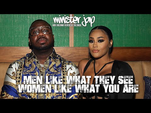 MEN LIKE WHAT THEY SEE - WOMEN LIKE WHAT YOU ARE