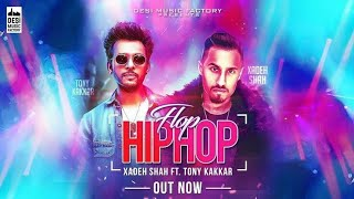 Flop Hip hop Xadeh shah ft. Tony kakkar
