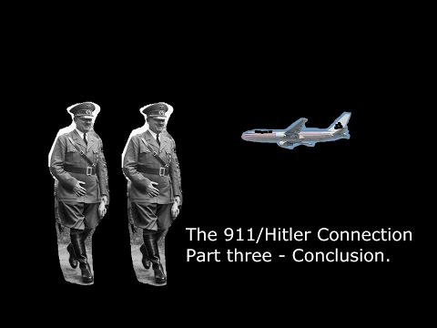 The Nonsense Of History - Episode One - Part Three   The 911/Hitler Connection - Conclusion