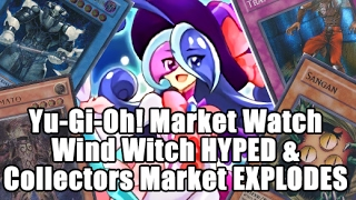 HoC Yu-Gi-Oh! Market Watch - Wind Witch Ice Bell Hyped Up & Collector Market EXPLODES