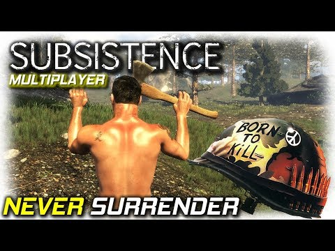 Never Surrender | Subsistence Multiplayer Gameplay | EP16