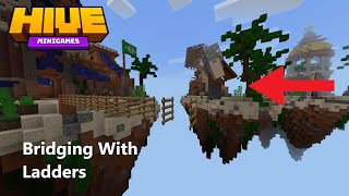 Bridging With Ladders (Hive Skywars)