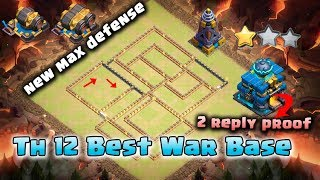 Clash Of Clans Th12 New War Base 2019 With 2 Reply Proof Anti 2 Star War Base/ Anti 3 Star 2019