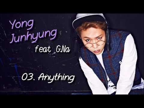Anything - Yong Junhyung feat G.Na [Vostfr, Hangul, Rom | Karaoké]