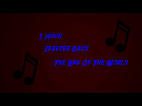 Skeeter Davis - End Of The World 1 Hour Loop