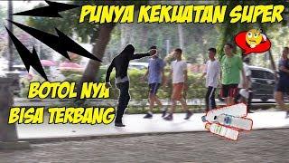 SUPER POWER PRANK INDONESIA SAMPAI ORANG KEBINGUNGAN BISA MELAYANGKAN BOTOL EPIC PRANK