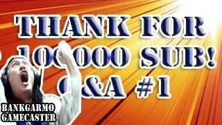 thank for 100k sub ตอบ 1000 คำถาม q คร งใหญ 1 w b