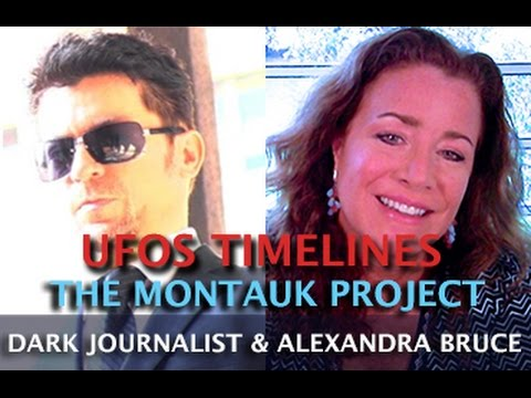 UFOS TIMELINE MANIPULATION AND THE MONTAUK PROJECT - DARK JOURNALIST & ALEXANDRA BRUCE