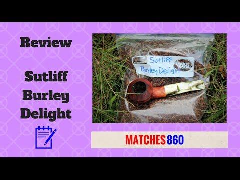 Review - Sutliff Burley Delight