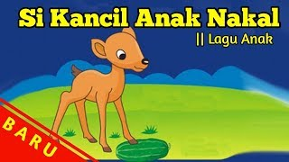Si Kancil Anak Nakal || Lagu Anak Indonesia Terpopuler || Kumpulan Lagu Anak