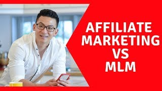 Affiliate Marketing VS MLM - Which One Is Better?