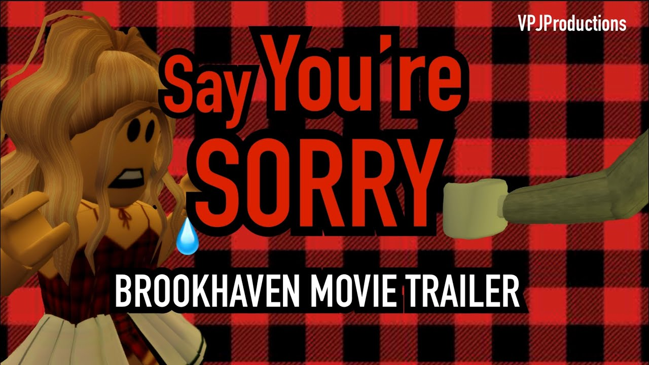 Say You re SORRY ~~Roblox Movie TRAILER~BrookHaven~VPJ YouTube
