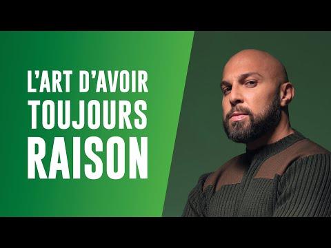 ✖︎ L'ART D'AVOIR TOUJOURS RAISON