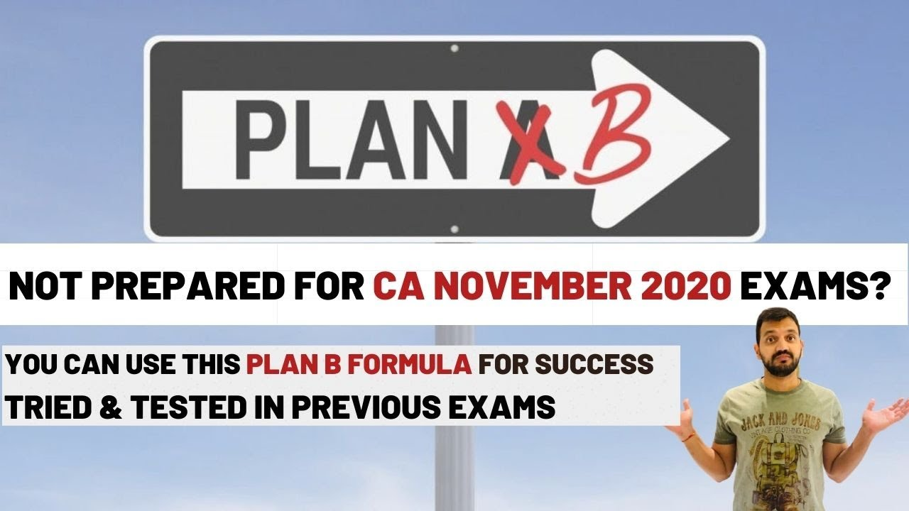 Here is PLAN B for CA November 2020 exams ! For Foundation - Inter & Finals !