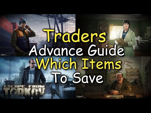 (OUTDATED) Traders Advance Guide Which Items To Save Escape From Tarkov
