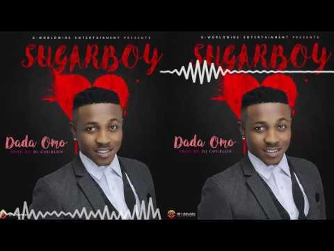 Sugarboy - Dada Omo [Official Audio]