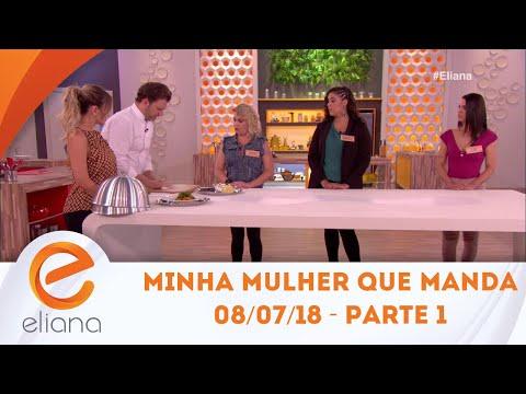 Minha Mulher Que Manda - Parte 1 | Programa Eliana (08/07/18)