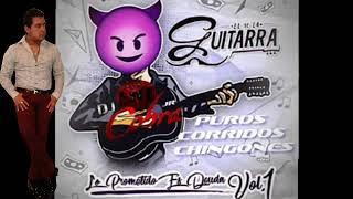 El De La Guitarra Mix Corridos chingones Dj Cobra JR  2019