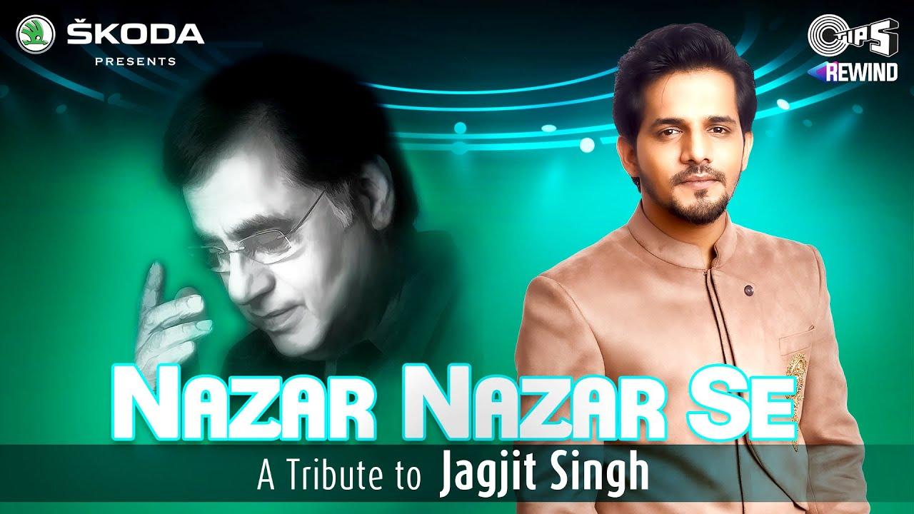 Nazar Nazar Se (Official Video) Sameer Khan |Tips Rewind: A Tribute To Jagjit Singh | Shameer Tandon