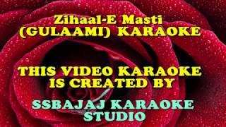 Zihaal-E-Masti (GHULAMI) Paid_Karaoke SAMPLE