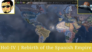 HoI-IV | Rebirth of the Spanish Empire with iSorrowProductions - Part 1