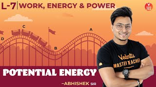 Work Energy and Power - L7 | Potential Energy | Physics Class 11 | IIT JEE Mains | Vedantu JEE