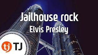 [TJ노래방] Jailhouse rock - Elvis Presley (Jailhouse rock - Elvis Presley) / TJ Karaoke