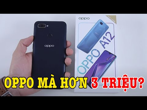 Mở hộp OPPO A12 điện thoại GIÁ RẺ hơn 3 TRIỆU có gì đấu Vsmart và Xiaomi?