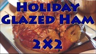Holiday Glazed Ham 2x2 Recipe