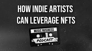 How Indie Artists can leverage NFTS