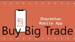 How to place Buy Big Trade Order In Sharekhan Mobile Application #Livebuybigtradeorder