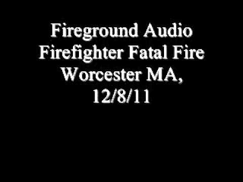 Fireground Audio Worcester MA Fatal Firefighter Fire 12/8/11