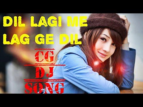Dil Lagi Me Lag Ge Dil Dj Sagar ||Cg Dj Song||