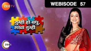 Tumhi Ho Bandhu Sakha Tumhi - Episode 57  - July 24, 2015 - Webisode