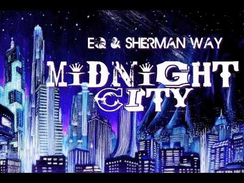 """Midnight City"" E.Q. and Sherman Way"
