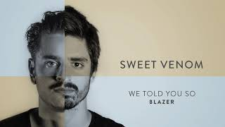 BLAZER | Sweet Venom (Official Audio)