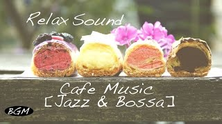 【3HOURS】 Relax Cafe Music - Background Jazz & Bossa Nova Instrumental Music - Study Music