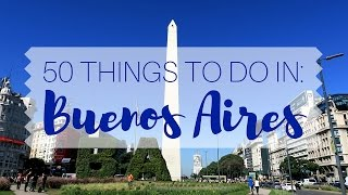 50 Things to do in Buenos Aires Travel Guide(When it comes to world class cities in South America few can compete or even compare to Buenos Aires, Argentina. Buenos Aires features pulsating nightlife, ..., 2016-04-19T10:46:14.000Z)