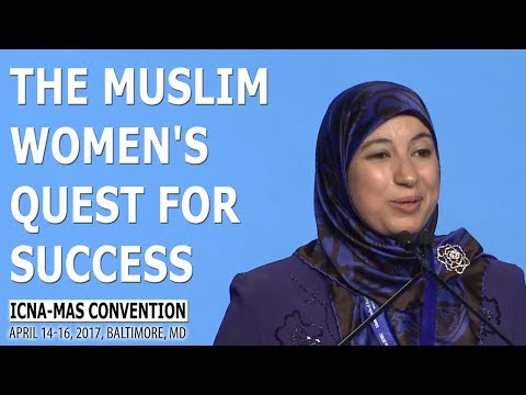 The Muslim Women's Quest for Success by Dr. Suzy Ismalil (ICNA-MAS Convention)